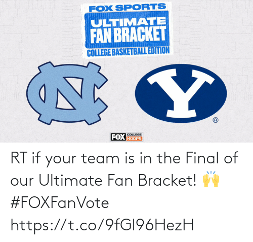 If Your: RT if your team is in the Final of our Ultimate Fan Bracket! 🙌 #FOXFanVote https://t.co/9fGl96HezH