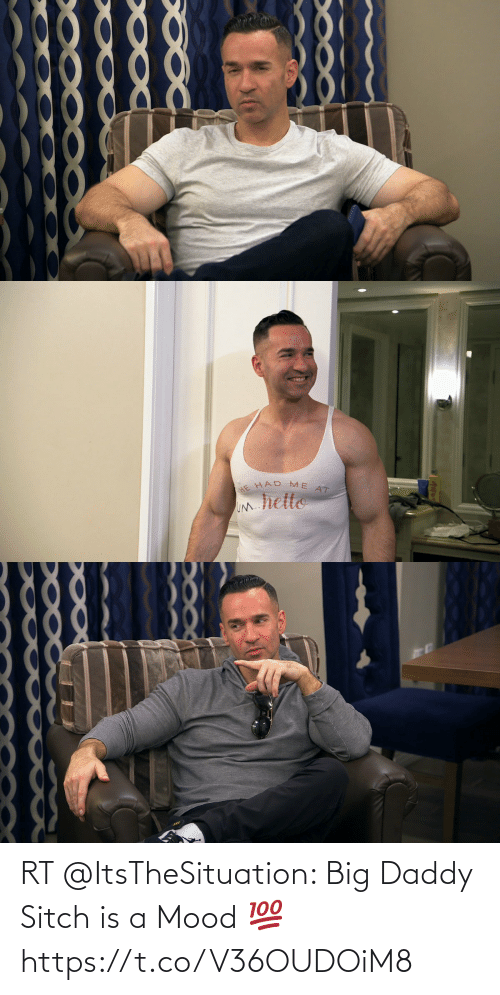 daddy: RT @ItsTheSituation: Big Daddy Sitch is a Mood 💯 https://t.co/V36OUDOiM8