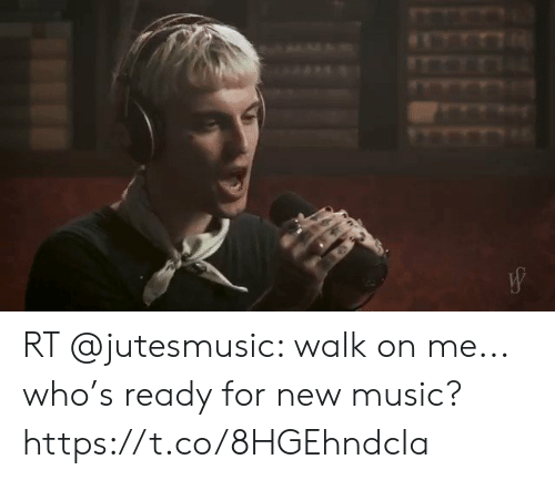 Music, Who, and New: RT @jutesmusic: walk on me... who's ready for new music? https://t.co/8HGEhndcIa