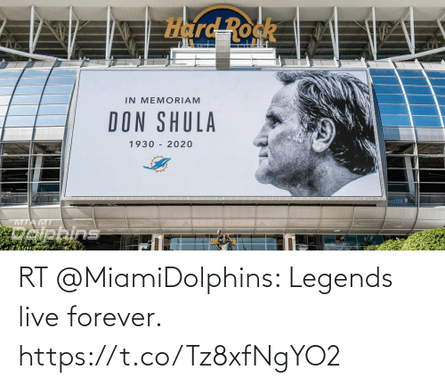 Live Forever: RT @MiamiDolphins: Legends live forever. https://t.co/Tz8xfNgYO2