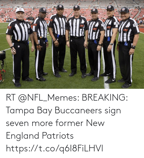 new england: RT @NFL_Memes: BREAKING: Tampa Bay Buccaneers sign seven more former New England Patriots https://t.co/q6I8FiLHVl