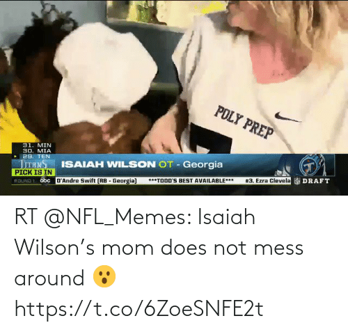 mess: RT @NFL_Memes: Isaiah Wilson's mom does not mess around 😮 https://t.co/6ZoeSNFE2t
