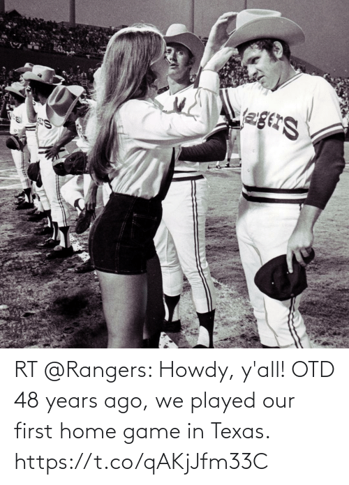 Texas: RT @Rangers: Howdy, y'all!  OTD 48 years ago, we played our first home game in Texas. https://t.co/qAKjJfm33C