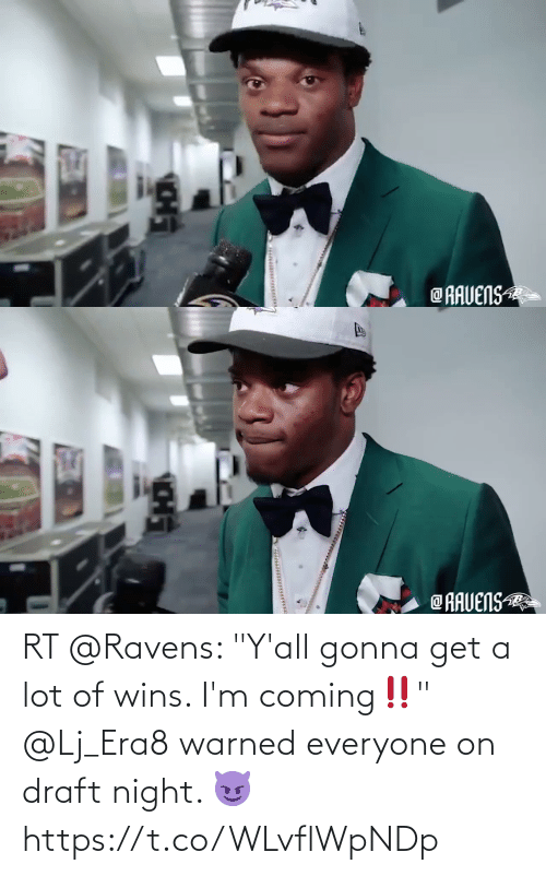 """wins: RT @Ravens: """"Y'all gonna get a lot of wins. I'm coming‼️""""  @Lj_Era8 warned everyone on draft night. 😈 https://t.co/WLvflWpNDp"""