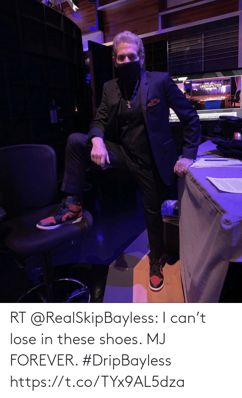 Forever: RT @RealSkipBayless: I can't lose in these shoes. MJ FOREVER. #DripBayless https://t.co/TYx9AL5dza