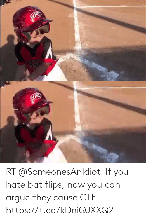 Flips: RT @SomeonesAnIdiot: If you hate bat flips, now you can argue they cause CTE https://t.co/kDniQJXXQ2