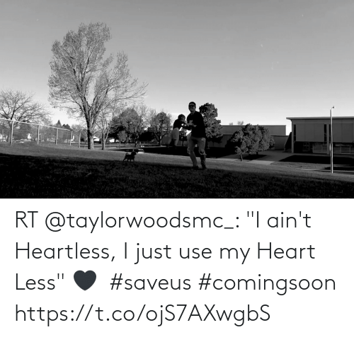 "Less: RT @taylorwoodsmc_: ""I ain't Heartless, I just use my Heart Less"" 🖤🤍#saveus #comingsoon https://t.co/ojS7AXwgbS"