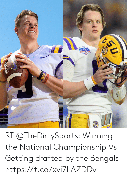 Championship: RT @TheDirtySports: Winning the National Championship   Vs   Getting drafted by the Bengals https://t.co/xvi7LAZDDv