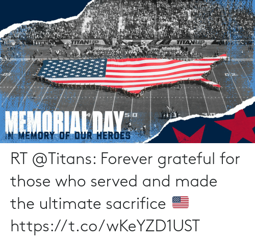 Forever: RT @Titans: Forever grateful for those who served and made the ultimate sacrifice 🇺🇸 https://t.co/wKeYZD1UST
