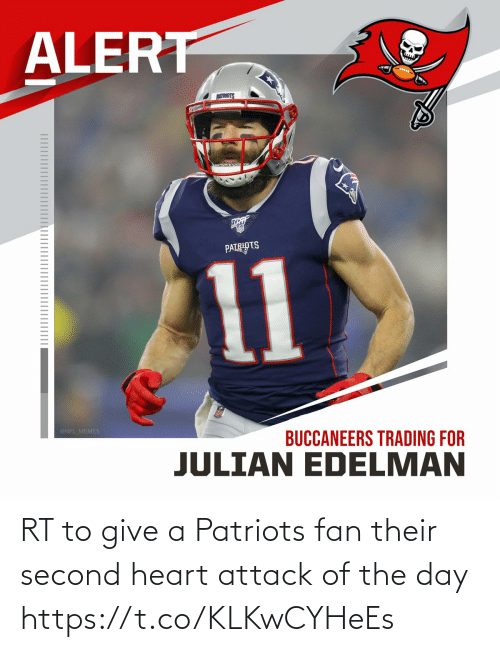 attack: RT to give a Patriots fan their second heart attack of the day https://t.co/KLKwCYHeEs