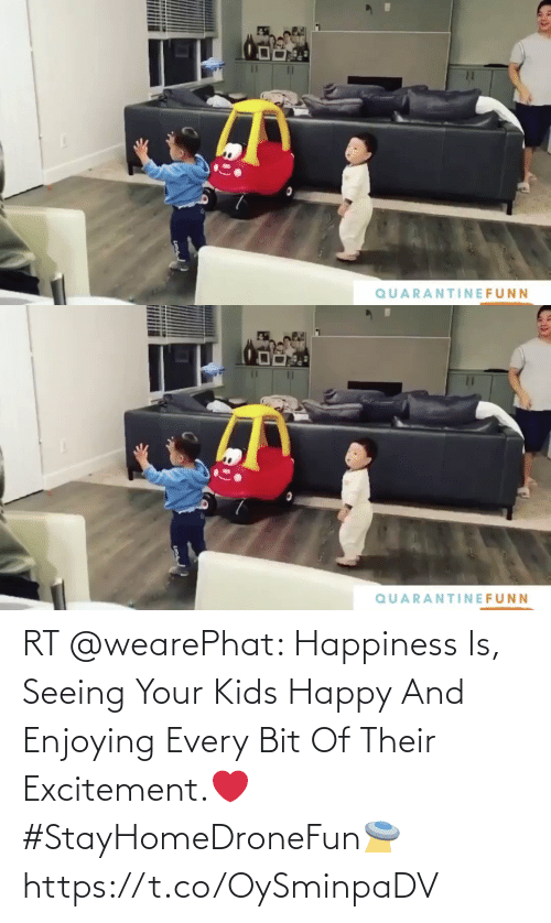 excitement: RT @wearePhat: Happiness Is, Seeing Your Kids Happy And Enjoying Every Bit Of Their Excitement.❤️ #StayHomeDroneFun🛸 https://t.co/OySminpaDV