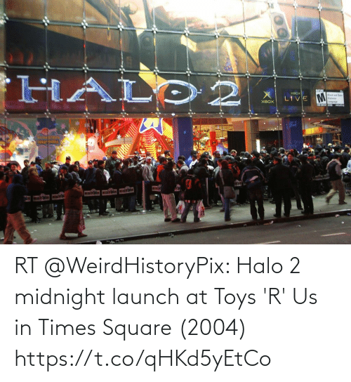 Toys: RT @WeirdHistoryPix: Halo 2 midnight launch at Toys 'R' Us in Times Square (2004) https://t.co/qHKd5yEtCo