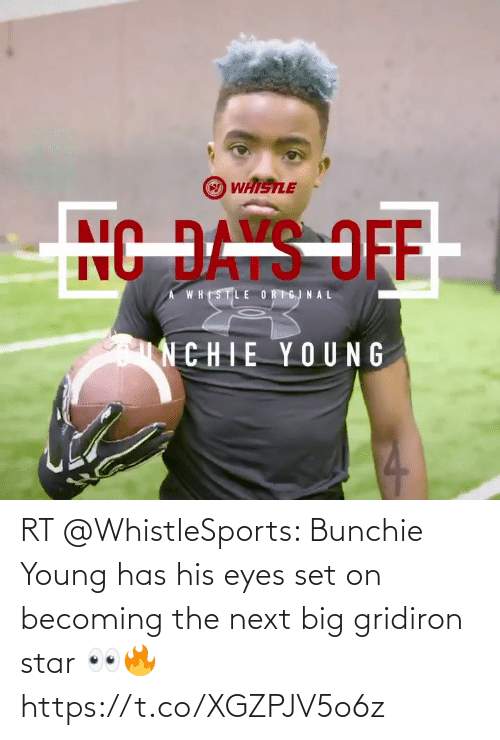 eyes: RT @WhistleSports: Bunchie Young has his eyes set on becoming the next big gridiron star 👀🔥https://t.co/XGZPJV5o6z