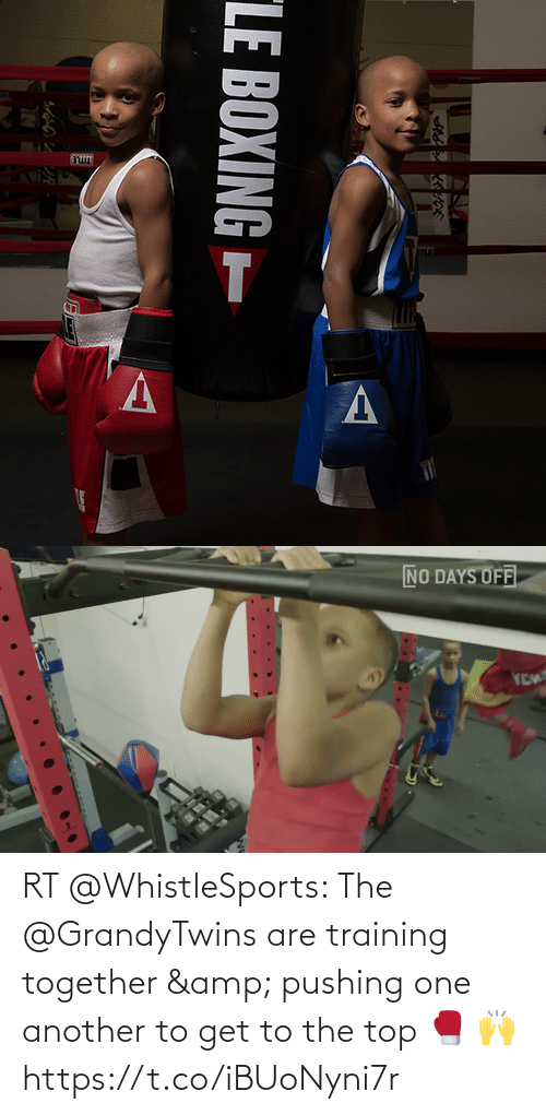 top: RT @WhistleSports: The @GrandyTwins are training together & pushing one another to get to the top 🥊  🙌 https://t.co/iBUoNyni7r