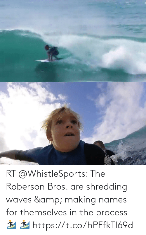 names: RT @WhistleSports: The Roberson Bros. are shredding waves & making names for themselves in the process 🏄♂️ 🏄♂️ https://t.co/hPFfkTl69d