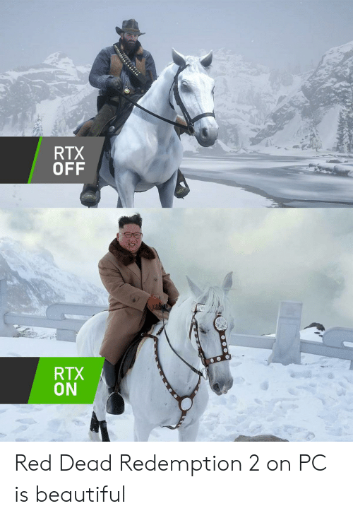 Beautiful, Red Dead Redemption, and Red Dead: RTX  OFF  RTX  ON Red Dead Redemption 2 on PC is beautiful