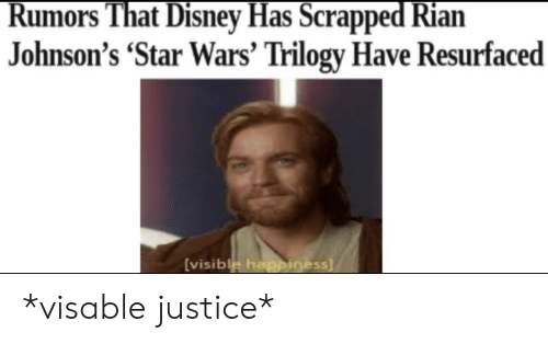Disney, Star Wars, and Justice: Rumors That Disney Has Scrapped Rian  Johnson's 'Star Wars' Trilogy Have Resurfaced  [visible happiness *visable justice*