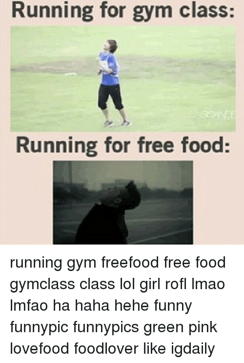 Memes Pink And  F0 9f A4 96 Running For Gym Class Running For Free Food