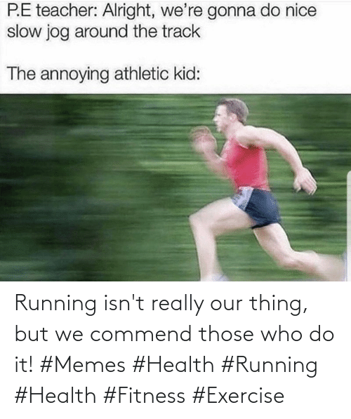 health: Running isn't really our thing, but we commend those who do it! #Memes #Health #Running #Health #Fitness #Exercise