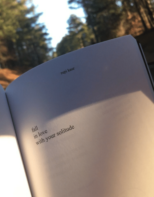 Fall, Love, and Solitude: rupi kaur  fall  in love  with your solitude
