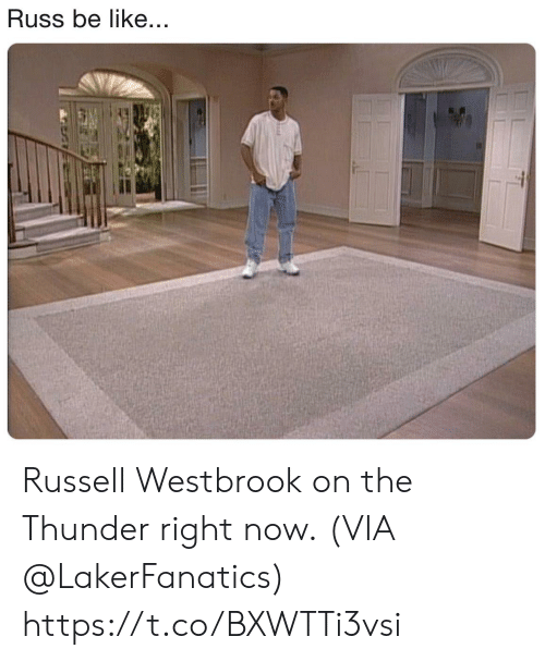 Russell Westbrook: Russ be like... Russell Westbrook on the Thunder right now.  (VIA @LakerFanatics) https://t.co/BXWTTi3vsi