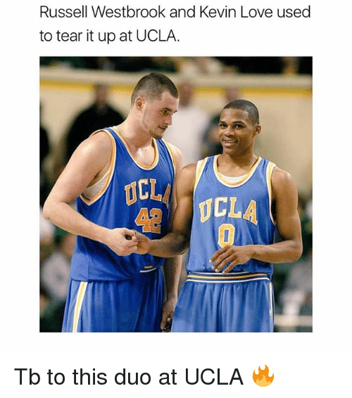 Kevin Love: Russell Westbrook and Kevin Love used  to tear it up at UCLA.  ICL  CLA Tb to this duo at UCLA 🔥