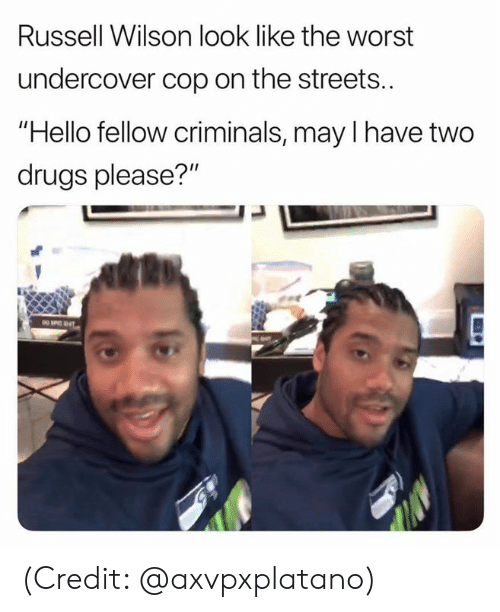 """undercover: Russell Wilson look like the worst  undercover cop on the streets..  Hello fellow criminals, may I have two  drugs please?"""" (Credit: @axvpxplatano)"""
