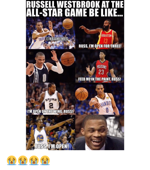 im-open: RUSSELLWESTBROOKAT THE  ALL-STAR GAME BE LIKE  HOUSTON  CONBAMEMES  iv RUSS, M OPEN FORTHREE!  DELICANS  23  FEED MEIN THE PAINT RUSS!  I'M OPEN ON THE WING RUSS!  35  ARR  RUSS IM OPEN! 😭😭😭😭