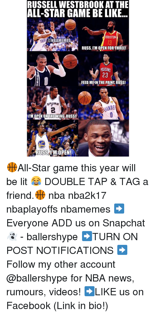 im-open: RUSSELLWESTBROOKAT THE  ALL-STAR GAME BE LIKE  HOUSTON  @NBAMEMES.  RUSS, TMOPEN FORTHREE!  PELICANS  23  FEED MEIN THE PAINT RUSS!  I'M OPEN ONTHEWING RUSS!  35  ARR  RUSS ISM OPEN! 🏀All-Star game this year will be lit 😂 DOUBLE TAP & TAG a friend.🏀 nba nba2k17 nbaplayoffs nbamemes ➡Everyone ADD us on Snapchat 👻 - ballershype ➡TURN ON POST NOTIFICATIONS ➡Follow my other account @ballershype for NBA news, rumours, videos! ➡LIKE us on Facebook (Link in bio!)