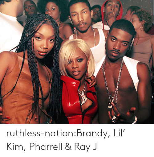 ray: ruthless-nation:Brandy, Lil' Kim, Pharrell & Ray J