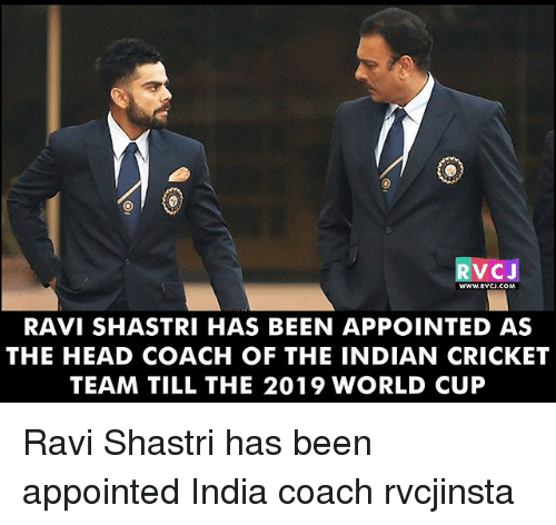 indian cricket: RVCJ  RAVI SHASTRI HAS BEEN APPOINTED AS  THE HEAD COACH OF THE INDIAN CRICKET  TEAM TILL THE 2019 WORLD CUP Ravi Shastri has been appointed India coach rvcjinsta