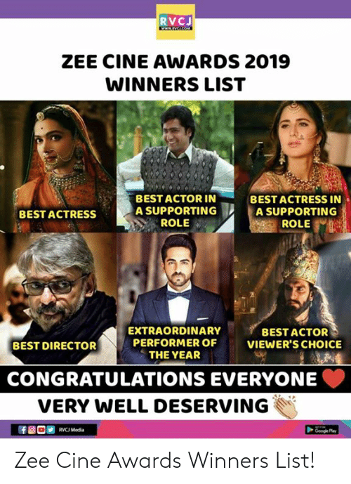 Memes, Best, and Congratulations: RVCJ  ZEE CINE AWARDS 2019  WINNERS LIST  BEST ACTOR IN  A SUPPORTING  ROLE  BEST ACTRESS IN .  A SUPPORTING  ROLE  BEST ACTRESS  EXTRAORDINARY  PERFORMER OF  THE YEAR  BEST ACTOR  VIEWER'S CHOICE  BEST DIRECTOR  CONGRATULATIONS EVERYONE  VERY WELL DESERVING  RVCJ Media Zee Cine Awards Winners List!