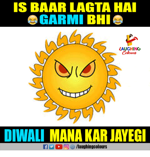 Indianpeoplefacebook, Diwali, and Mana: S BAAR LAGTA HA  GARMI BHI  LAUGHING  Colours  DIWALI MANA KAR JAYEG