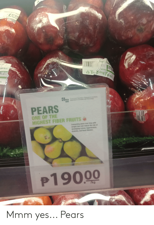 """heart disease: S BY WEIGHT  PACKEO ON  A8.00  wers.com  ed ppl 113  ACHED ON  R.00  480  594930""""04  113  UNIT PRICE  Th: ving Farm  PEGHT  18.00  PEARS  ONE OF THE  HIGHEST FIBER FRUITS&  4015  nt loss and reduce the risk of  ypertension  cancer hypert  pears may heip with  deve  abotes, and heart disease  P190.00  kg  perfresh Mmm yes... Pears"""
