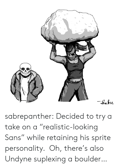 "sprite: sabrepanther:  Decided to try a take on a ""realistic-looking Sans"" while retaining his sprite personality.  Oh, there's also Undyne suplexing a boulder…"