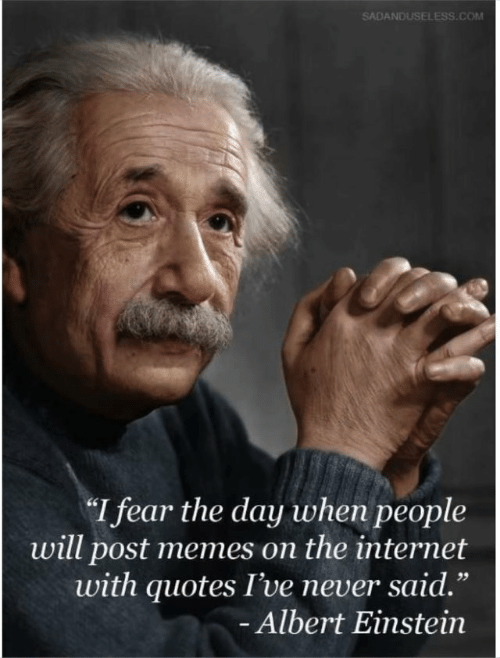 "Ives: SADANDUSELESS.COM  I fear the day when people  will post memes on the internet  with quotes I've never said.""  Albert Einstein  1 9"