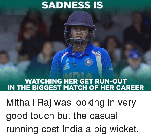 wicket: SADNESS IS  WATCHING HER GET RUN-OUT  IN THE BIGGEST MATCH OF HER CAREER Mithali Raj was looking in very good touch but the casual running cost India a big wicket.