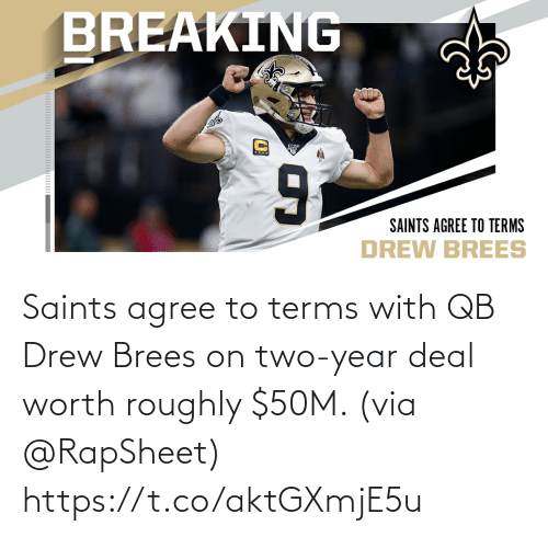 drew: Saints agree to terms with QB Drew Brees on two-year deal worth roughly $50M. (via @RapSheet) https://t.co/aktGXmjE5u