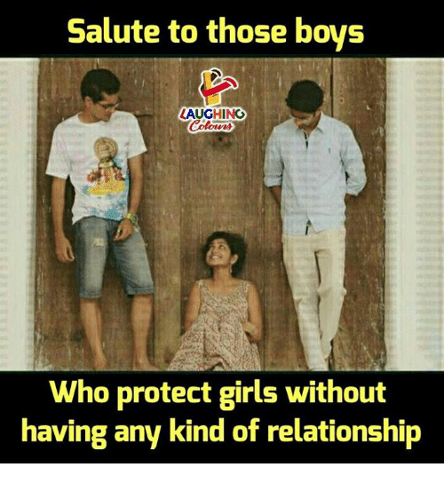 Girls, Indianpeoplefacebook, and Who: Salute to those bovs  LAUGHING  Who protect girls without  having any kind of relationship