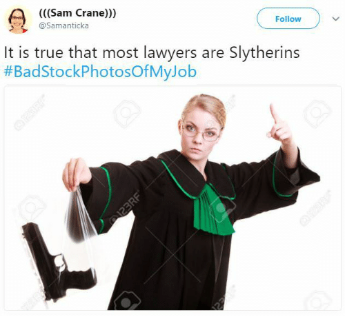 slytherins: (((Sam Crane)))  @Samanticka  Follow  It is true that most lawyers are Slytherins