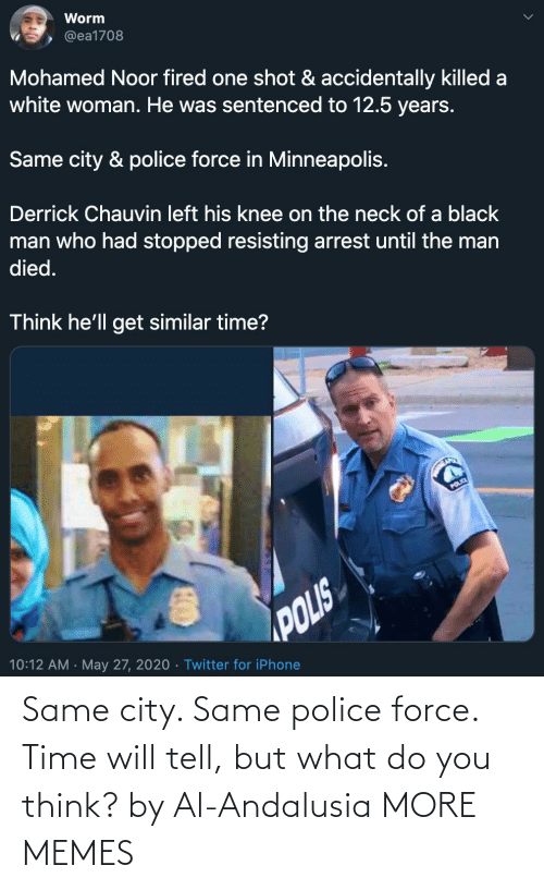 city: Same city. Same police force. Time will tell, but what do you think? by Al-Andalusia MORE MEMES