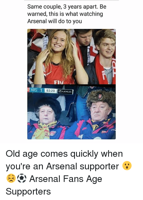 Arsenal, Memes, and Old: Same couple, 3 years apart. Be  warned, this is what watching  Arsenal will do to you  ARS1  ARS183:20  NEA Old age comes quickly when you're an Arsenal supporter 😮😣⚽️ Arsenal Fans Age Supporters