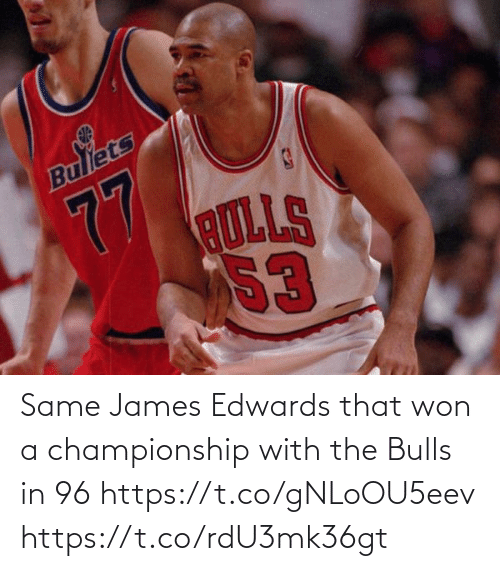 Championship: Same James Edwards that won a championship with the Bulls in 96 https://t.co/gNLoOU5eev https://t.co/rdU3mk36gt