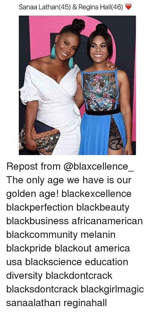 golden age: Sanaa Lathan(45) & Regina Hall(46) Repost from @blaxcellence_ The only age we have is our golden age! blackexcellence blackperfection blackbeauty blackbusiness africanamerican blackcommunity melanin blackpride blackout america usa blackscience education diversity blackdontcrack blacksdontcrack blackgirlmagic sanaalathan reginahall