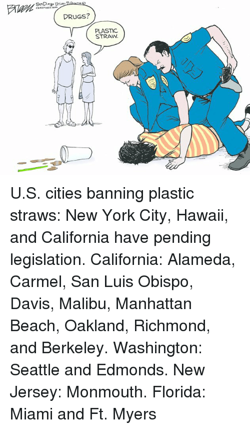Drugs, New York, and Beach: SanDiego Union  DRUGS?  PLASTIC  STRAW