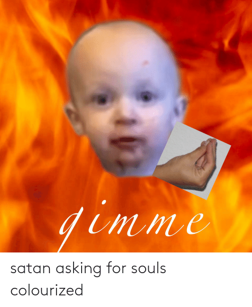 Asking For: satan asking for souls colourized