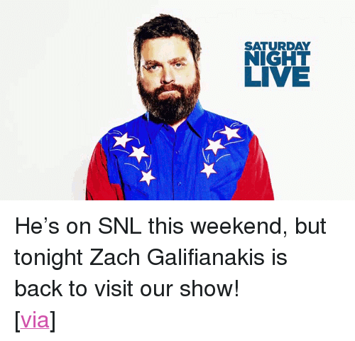 """uproxx: SATURDAY  NIGHT  LIVE <p>He&rsquo;s on SNL this weekend, but tonight Zach Galifianakis is back to visit our show!</p> <p>[<a href=""""http://www.uproxx.com/webculture/2012/08/zach-galifianakis-gifs/#page/9"""" target=""""_blank"""">via</a>]</p>"""