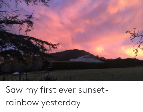 Saw, Rainbow, and Sunset: Saw my first ever sunset-rainbow yesterday