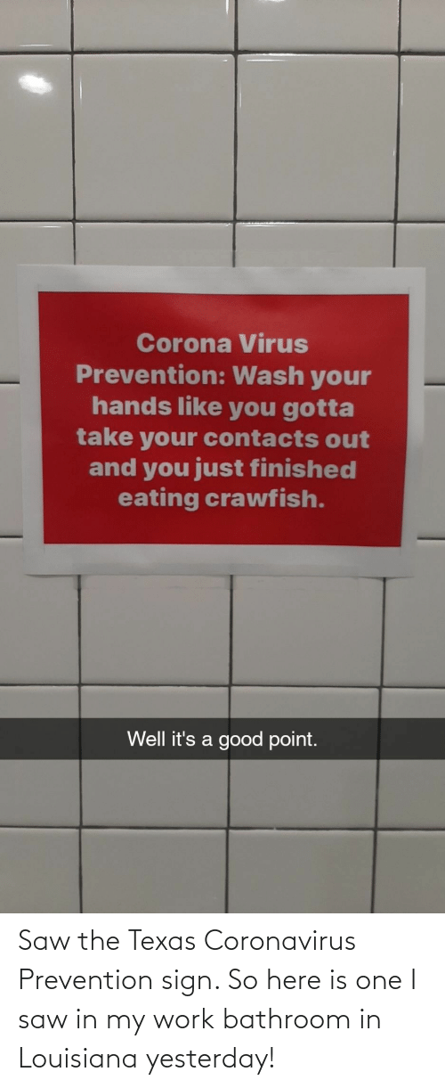 In My: Saw the Texas Coronavirus Prevention sign. So here is one I saw in my work bathroom in Louisiana yesterday!