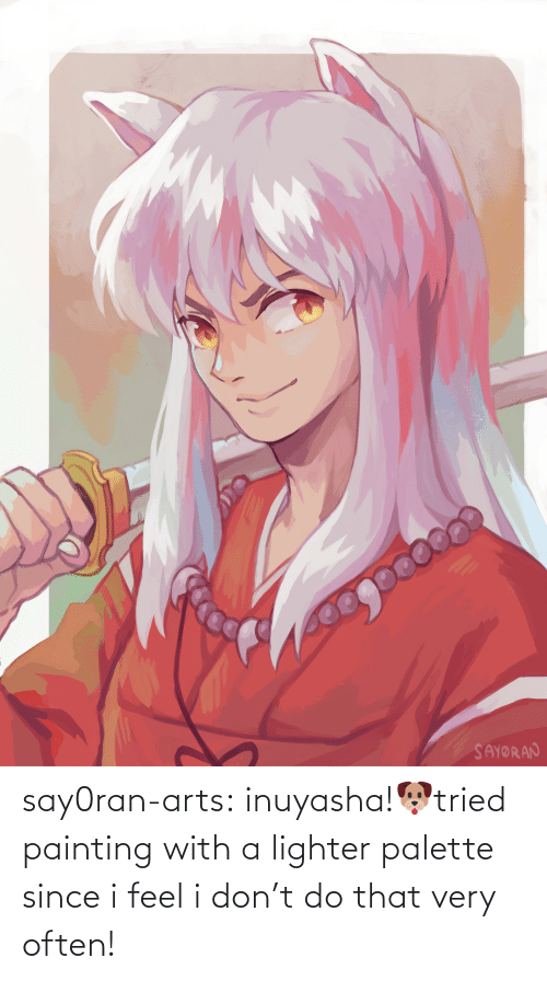 With: say0ran-arts:  inuyasha!🐶tried painting with a lighter palette since i feel i don't do that very often!